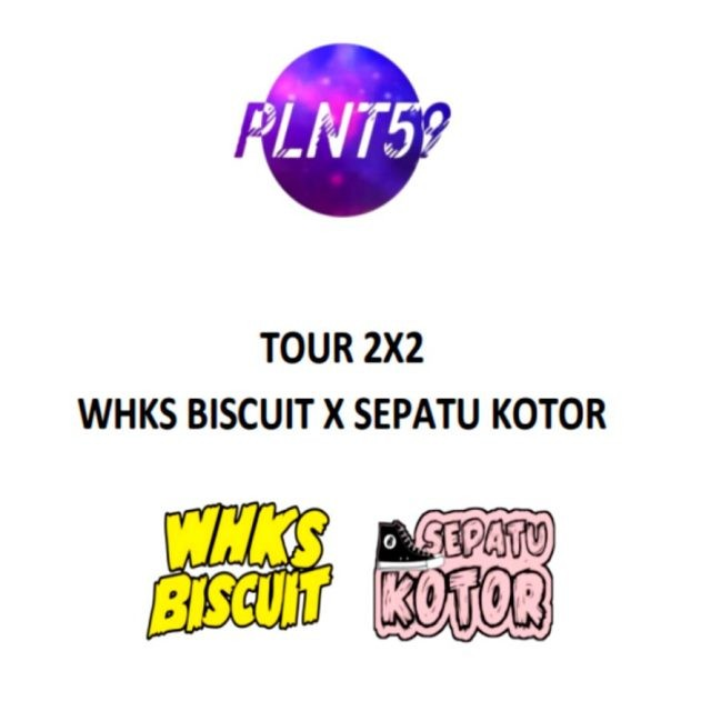 Planet 59 Project Tour 2X2 WHKS BISCUIT x SEPATU KOTOR